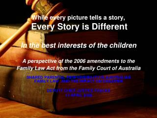 SHARED PARENTAL RESPONSIBILITY IN AUSTRALIAN FAMILY LAW  AND THE IMPACT ON CHILDREN