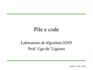 Pile e code