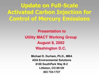 Update on Full-Scale  Activated Carbon Injection for  Control of Mercury Emissions