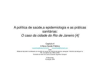 Capitulo 4 A Nova Saúde Pública maranhao@ensp.fiocruz.br emaranhao@hotmail 2006