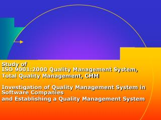 Study of  ISO 9001:2000 Quality Management System, Total Quality Management, CMM