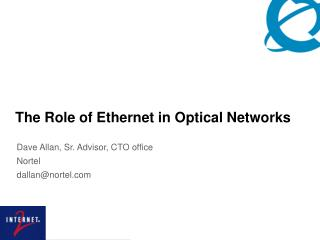 The Role of Ethernet in Optical Networks