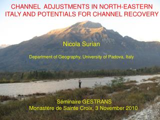 CHANNEL  ADJUSTMENTS IN NORTH-EASTERN ITALY AND POTENTIALS FOR CHANNEL RECOVERY