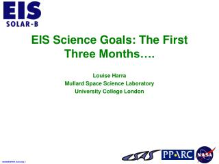 EIS Science Goals: The First Three Months….