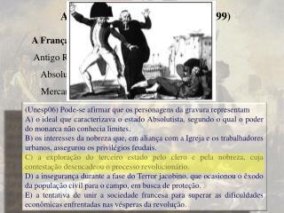 A França pré-revolucionária Antigo Regime      Absolutismo     Mercantilismo