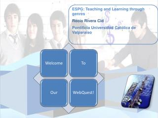 ESPG : Teaching and Learning through genres Rocío Rivera Cid