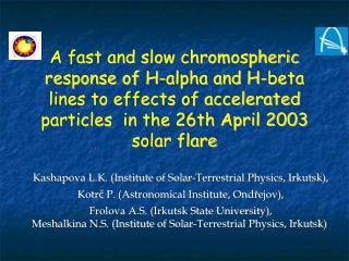 Kashapova L.K. (Institute of Solar-Terrestrial Physics, Irkutsk),