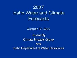 2007  Idaho Water and Climate Forecasts October 17, 2006