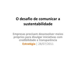 O desafio de comunicar a sustentabilidade