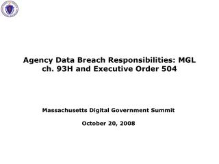 Agency Data Breach Responsibilities: MGL ch. 93H and Executive Order 504