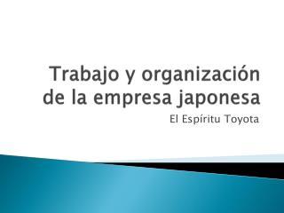 Trabajo y organización de la empresa japonesa