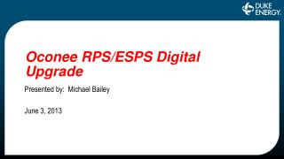 Oconee RPS/ESPS Digital Upgrade