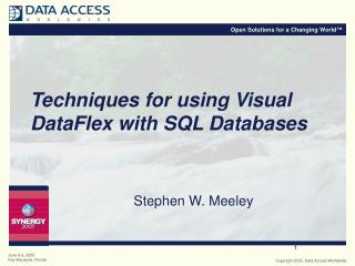 Techniques for using Visual DataFlex with SQL Databases