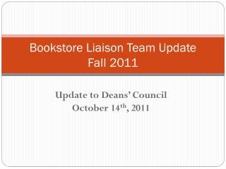 Bookstore Liaison Team Update   Fall 2011