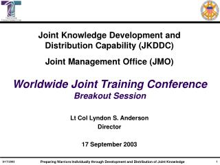 Joint Knowledge Development and  Distribution Capability JKDDC  Joint Management Office JMO