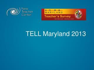 TELL Maryland 2013
