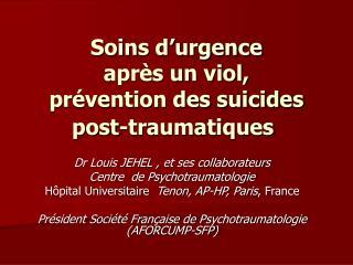 Soins d'urgence après un viol, prévention des suicides post-traumatiques