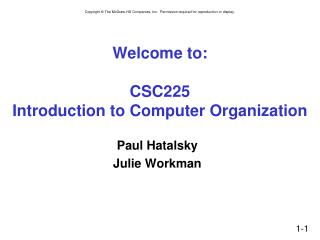 Welcome to: CSC225 Introduction to Computer Organization