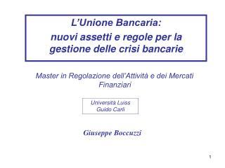 L'Unione Bancaria: nuovi assetti e regole per la  gestione delle crisi bancarie