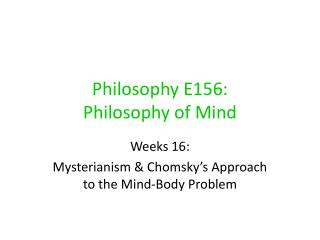 Philosophy E156:  Philosophy of Mind