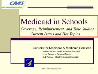 Medicaid in Schools Coverage, Reimbursement, and Time Studies  Current Issues and Hot Topics