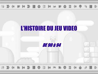 L'HISTOIRE DU JEU VIDEO