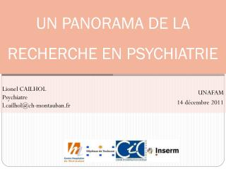 UN PANORAMA DE LA RECHERCHE EN PSYCHIATRIE