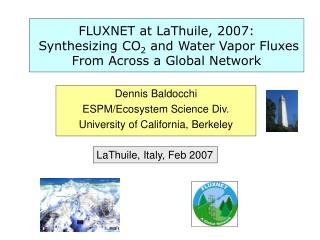 FLUXNET at LaThuile, 2007:  Synthesizing CO 2  and Water Vapor Fluxes From Across a Global Network