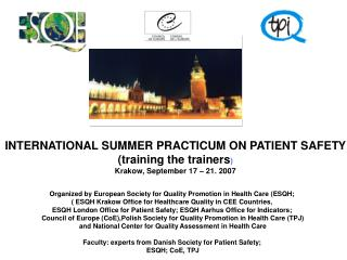 INTERNATIONAL SUMMER PRACTICUM ON PATIENT SAFET Y (training the trainers )