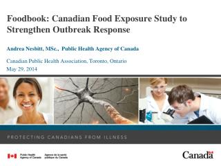 F oodbook : Canadian Food Exposure Study to Strengthen Outbreak Response