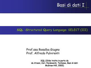 SQL :S tructured  Q uery  L anguage: SELECT (III)
