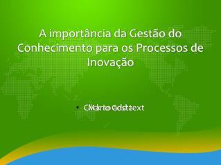 A import�ncia da Gest�o do Conhecimento para os Processos de Inova��o