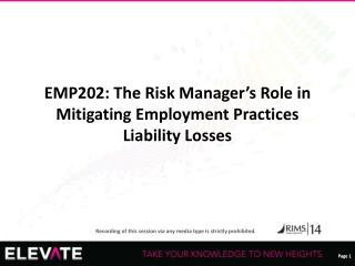 EMP202: The Risk  Manager's  Role in Mitigating Employment Practices Liability Losses