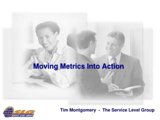 Moving Metrics Into Action