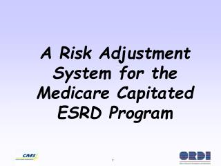 A Risk Adjustment System for the Medicare Capitated ESRD Program