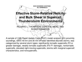 Effective Storm-Relative Helicity and Bulk Shear in Supercell Thunderstorm Environments