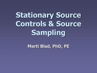 Stationary Source Controls & Source Sampling