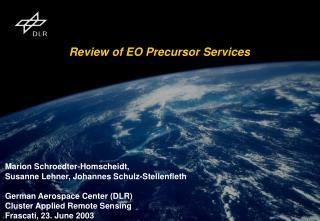 Review of EO Precursor Services