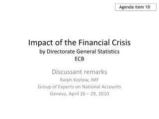 Impact of the Financial Crisis by Directorate General Statistics ECB