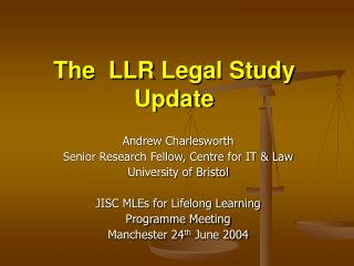 The  LLR Legal Study Update