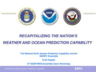 RECAPITALIZING THE NATION'S  WEATHER AND OCEAN PREDICTION CAPABILITY