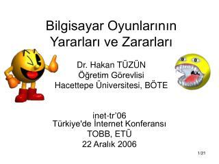 inet-tr'06 Türkiye'de İnternet Konferansı TOBB, ETÜ 22 Aralık 2006