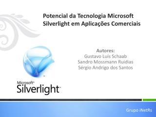 Potencial da Tecnologia Microsoft  Silverlight  em Aplicações Comerciais