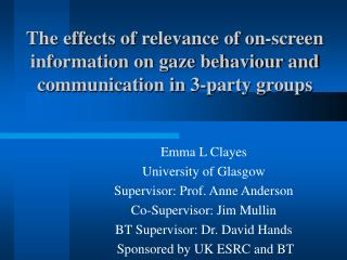 Emma L Clayes University of Glasgow Supervisor: Prof. Anne Anderson Co-Supervisor: Jim Mullin
