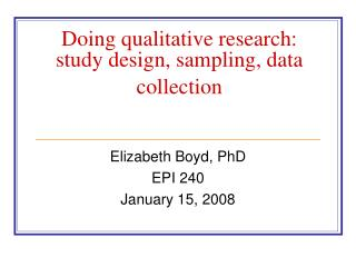 Doing qualitative research: study design, sampling, data collection
