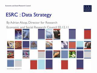ESRC : Data Strategy