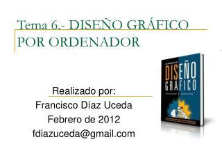 Tema 6.- DISEÑO GRÁFICO POR ORDENADOR
