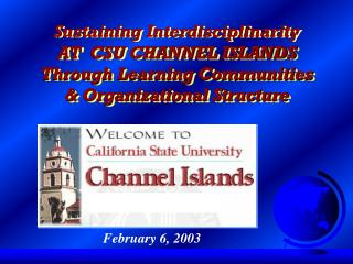Sustaining Interdisciplinarity AT  CSU CHANNEL ISLANDS Through Learning Communities