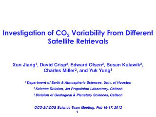 Xun Jiang 1 , David Crisp 2 , Edward Olsen 2 , Susan Kulawik 2 , Charles Miller 2 , and Yuk Yung 3