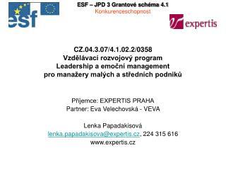 Příjemce: EXPERTIS PRAHA Partner: Eva Velechovská - VEVA  Lenka Papadakisová